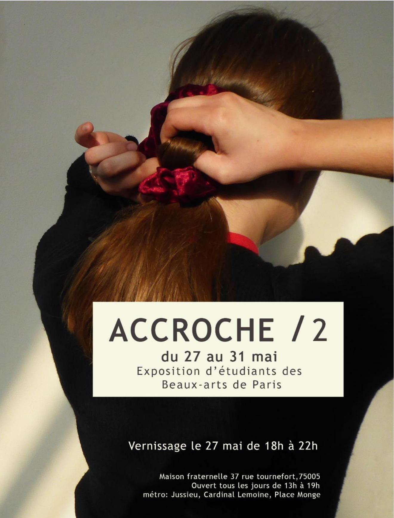 ACCROCHE/2 EXPOSITION D'ÉTUDIANTS DES BEAUX-ARTS DE PARIS